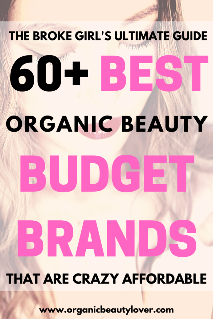 60 BEST BUDGET ORGANIC BEAUTY BRANDS